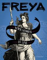 Cover image for Freya : Norse goddess of love / by Tammy Gagne.
