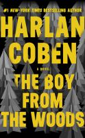 Cover image for The boy from the woods [sound recording] / Harlan Coben.
