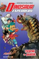 Cover image for Dinosaur explorers. #6, Escaping the Jurassic / Redcode & Albbie - writers ; Air Team - art.
