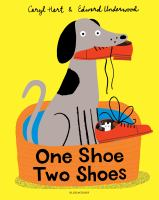 Cover image for One shoe two shoes / by Caryl Hart ; illustrated by Edward Underwood.