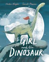 Imagen de portada para The girl and the dinosaur / Hollie Hughes ; illustrated by Sarah Massini.