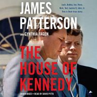 Cover image for The House of Kennedy [sound recording] / James Patterson and Cynthia Fagen.