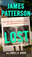 Cover image for Lost [sound recording] / James Patterson and James O. Born.