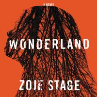 Cover image for Wonderland [sound recording] / Zoje Stage.