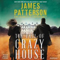 Cover image for The fall of Crazy House [sound recording] / James Patterson and Gabrielle Charbonnet.