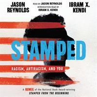 Cover image for Stamped [sound recording] : racism, antiracism, and you / Jason Reynolds, Ibram X. Kendi.