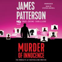 Cover image for Murder of innocence [sound recording] : true-crime thrillers / James Patterson, with Max DiLallo and Andrew Bourelle.