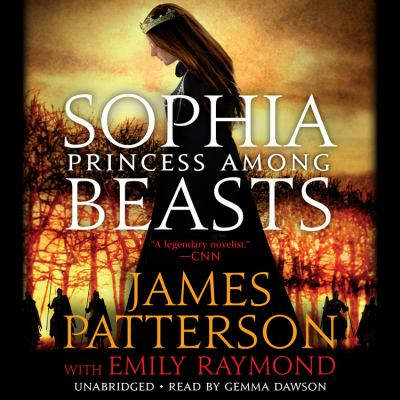 Imagen de portada para Sophia, princess among beasts [sound recording] / James Patterson with Emily Raymond.