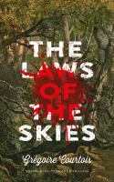 Cover image for The laws of the skies / Grégoire Courtois ; translated by Rhonda Mullins.