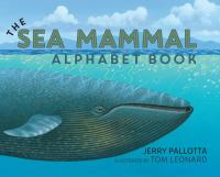 Cover image for The sea mammal alphabet book / Jerry Pallotta ; illustrated by Tom Leonard.