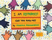 Cover image for I am different! : can you find me? / by Manjula Padmanabhan.