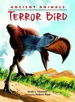 Cover image for Ancient animals : terror bird / Sarah L. Thomson ; illustrated by Andrew Plant.