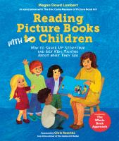 Cover image for Reading picture books with children : how to shake up storytime and get kids talking about what they see / Megan Dowd Lambert ; foreword by Chris Raschka.