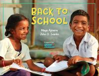 Cover image for Back to school : a global journey / Maya Ajmera, John D. Ivanko.