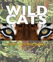 Cover image for Wild cats : past & present / John E. Becker ; illustrations by Mark Hallett.