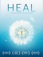 Cover image for Heal : change your mind, change your body, change your life / Elevative Entertainment presents ; produced by Adam Schomer.
