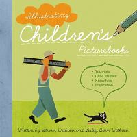 Imagen de portada para Illustrating children's picture books / Steven Withrow and Lesley Breen Withrow.