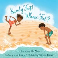 Cover image for Sandy feet! whose feet? : footprints at the shore / written by Susan Wood and illustrated by Steliyana Doneva.