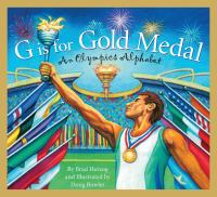 Cover image for G is for gold medal : an Olympics alphabet / written by Brad Herzog and illustrated by Doug Bowles.