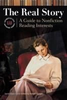 Cover image for The real story : a guide to nonfiction reading interests / Sarah Statz Cords ; edited By Robert Burgin.