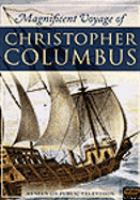 Cover image for Magnificent voyage of Christopher Columbus / a production of WGBH/Boston, TVE, and SEQC/Spain in association with BBC/United Kingdom, NHK/Japan, RAI/Italy, RTP/Portugal, and NDR/Germany ; senior producer, Thomas Friedman ; written, produced and directed by Zvi Dor-Ner ; co-directed and edited by Daniel McCabe, Sara Holt and Steve Audett.