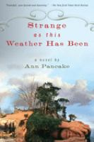 Cover image for Strange as this weather has been / Ann Pancake.