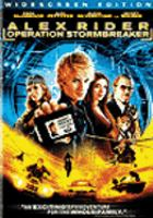 Cover image for Alex Rider : Operation Stormbreaker / The Weinstein Company ...[et al.] ; screenplay by Anthony Horowitz ; produced by Marc Samuelson ...[et al.] ; directed by Geoffrey Sax.