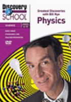 Cover image for Greatest discoveries with Bill Nye. Physics / Discovery Communications, Inc.