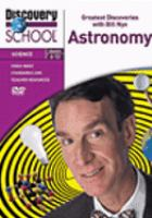 Cover image for Greatest discoveries with Bill Nye. Astronomy / Discovery Communications, Inc.