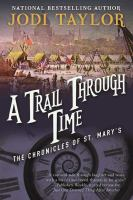 Cover image for A trail through time / Jodi Taylor.