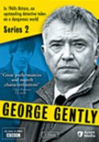 Cover image for George Gently. Series 2 / a Company Pictures production for BBC ; produced by Johann Knobel ; written by Peter Flannery and Mick Ford ; directed by Daniel O'Hara and Ciarán Donnelly.