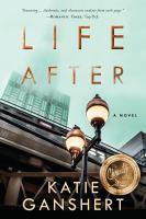 Cover image for Life after / Katie Ganshert.