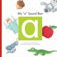 "Cover image for My ""a"" sound box / by Jane Belk Moncure ; illustrated by Rebecca Thornburgh."