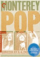 Cover image for Monterey pop [BLU-RAY] / a Leacock Pennebaker release ; The Foundation, a non-profit organization ; The Foundation presents John Phillips, Lou Adler Production by D.A. Pennebaker.