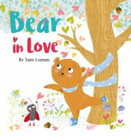 Cover image for Bear in love / by Sam Loman.