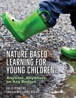 Cover image for Nature-based learning for young children : anytime, anywhere, on any budget / Julie Powers, Sheila Williams Ridge.