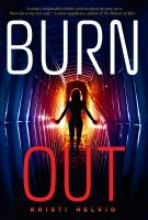 Cover image for Burn out / Kristi Helvig.