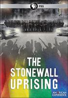 Cover image for Stonewall uprising / produced and directed by Kate Davis and David Heilbroner ; written by David Heilbroner ; a Q-Ball Productions film for American Experience ; WGBH Educational Foundation ; WGBH Boston.