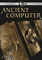 Cover image for Ancient computer / Images First in association with ERT, Arte and NHK ; written, produced and directed by Mike Beckham.