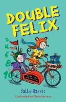 Cover image for Double Felix / Sally Harris ; illustrated by Maria Serrano.