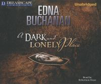 Cover image for A dark and lonely place [sound recording] / Edna Buchanan.