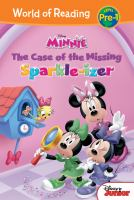 Cover image for Disney Minnie. The case of the missing sparkle-izer / by Bill Scollon ; illustrated by Loter, Inc.