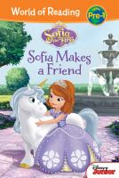 Cover image for Sofia the First. Sofia makes a friend / written by Catherine Hapka ; illustrated by Character Building Studio and the Disney Storybook Artists.