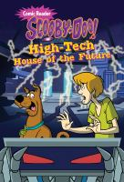 Cover image for Scooby-Doo! High-tech house of the future / adapted by Lee Howard ; illustrations by Adam Devaney.
