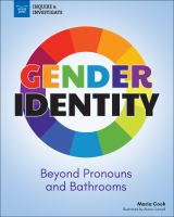 Cover image for Gender identity : beyond pronouns and bathrooms / Maria Cook ; illustrated by Alexis Cornell.