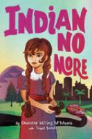 Cover image for Indian no more / by Charlene Willing McManis with Traci Sorell.