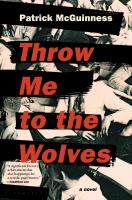 Cover image for Throw me to the wolves / Patrick McGuinness.