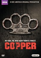 Cover image for Copper. Season one / a Cineflix production in association with BBC America, Shaw Media, and TVA.