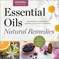 Cover image for Essential oils natural remedies : the complete A-Z reference of essential oils for health and healing.