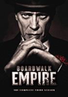 Cover image for Boardwalk empire. The complete third season / HBO Entertainment presents ; created by Terence Winter.